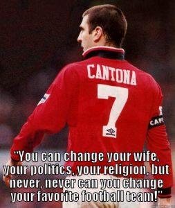 Îți poți schimba viața, convingerile politice, nevasta, dar niciodată, niciodată nu îți poți schimba clubul favorit