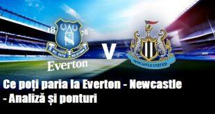 Ce poți paria la Everton - Newcastle - Analiză și ponturi