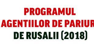 Programul-agentiilor de pariuri de Rusalii 2018