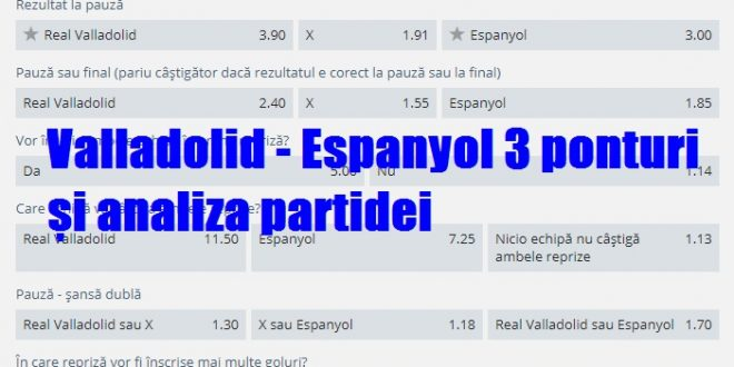 Valladolid - Espanyol 3 ponturi și analiza partidei