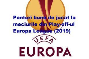 Ponturi bune de jucat la meciurile din Play-off-ul Europa League (2019)