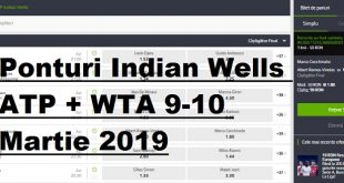 Ponturi Indian Wells ATP + WTA 9-10 Martie 2019