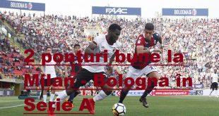 2 ponturi bune la Milan - Bologna în Serie A