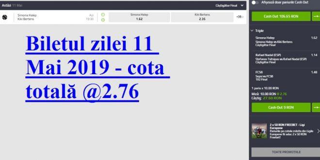Biletul zilei 11 Mai 2019 - cota totală @2.76