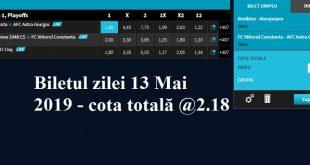 Biletul zilei 13 Mai 2019 - cota totală @2.18