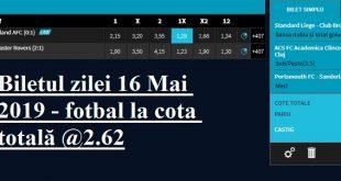 Biletul zilei 16 Mai 2019 - fotbal la cota totală @2.62