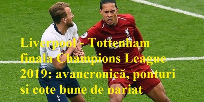 Liverpool - Tottenham finala Champions League 2019: avancronică, ponturi și cote bune de pariat