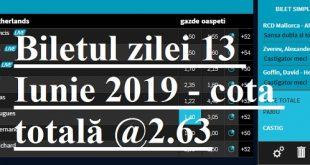 Biletul zilei 13 Iunie 2019 - cota totală @2.63