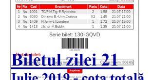 Biletul zilei 21 Iulie 2019 - cota totală @5.32