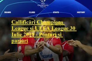Callificări Champions League și UEFA League 30 Iulie 2019 - Ponturi și pariuri