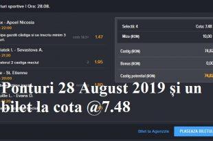 Ponturi 28 August 2019 și un bilet la cota @7.48