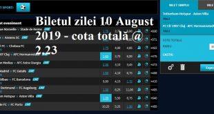 Biletul zilei 10 August 2019 - cota totală @2.23