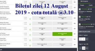 Biletul zilei 12 August 2019 - cota totală @3.10