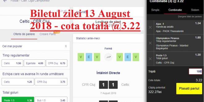 Biletul zilei 13 August 2018 - cota totală @3.22