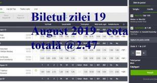 Biletul zilei 19 August 2019 - cota totală @2.47