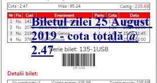 Biletul zilei 25 August 2019 - cota totală @2.47