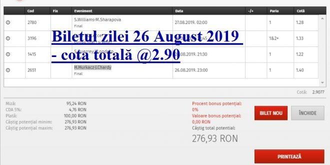 Biletul zilei 26 August 2019 - cota totală @2.90