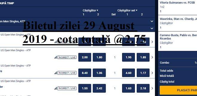 Biletul zilei 29 August 2019 - cota totală @2.75