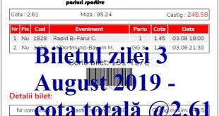 Biletul zilei 3 August 2019 - cota totală @2.61