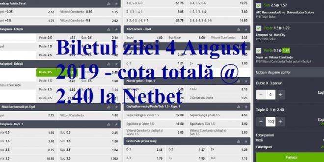 Biletul zilei 4 August 2019 - cota totală @2.40 la Netbet