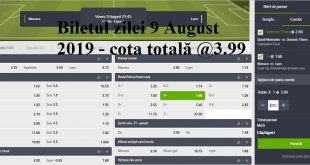 Biletul zilei 9 August 2019 - cota totală @3.99