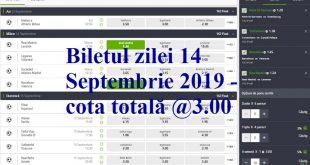 Biletul zilei 14 Septembrie 2019 - cota totală @3.00