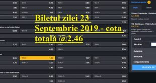 Biletul zilei 23 Septembrie 2019 - cota totală @2.46
