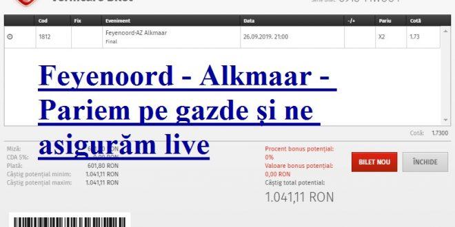 Feyenoord - Alkmaar - Pariem pe gazde și ne asigurăm live