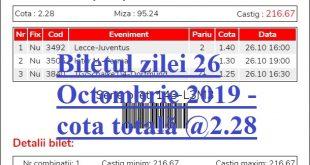 Biletul zilei 26 Octombrie 2019 - cota totală @2.28