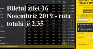 Biletul zilei 16 Noiembrie 2019 - cota totală @2.35