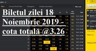 Biletul zilei 18 Noiembrie 2019 - cota totală @3.26