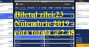 Biletul zilei 23 Noiembrie 2019 - cota totală @2.48