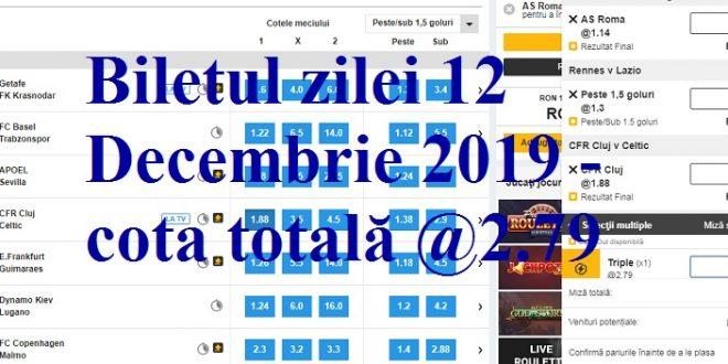 Biletul zilei 12 Decembrie 2019 - cota totală @2.79