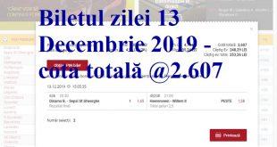 Biletul zilei 13 Decembrie 2019 - cota totală @2.607