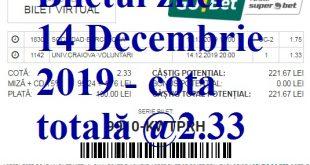 Biletul zilei 14 Decembrie 2019 - cota totală @2.33