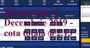 Biletul zilei 27 Decembrie 2019 - cota totală @2.13