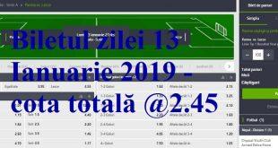 Biletul zilei 13 Ianuarie 2019 - cota totală @2.45