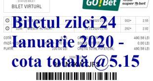 Biletul zilei 24 Ianuarie 2020 - cota totală @5.15