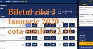 Biletul zilei 3 Ianuarie 2020 - cota totală @2.14
