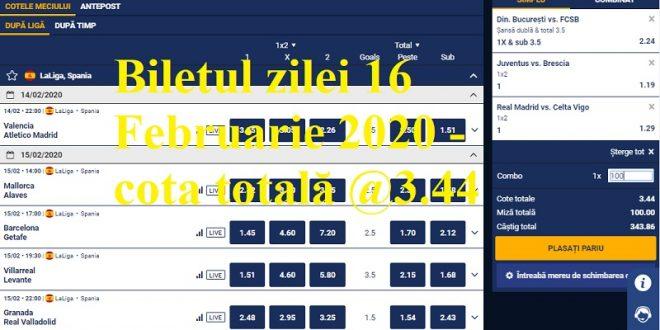 Biletul zilei 16 Februarie 2020 - cota totală @3.44