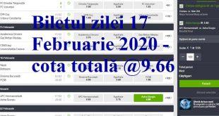 Biletul zilei 17 Februarie 2020 - cota totală @9.66