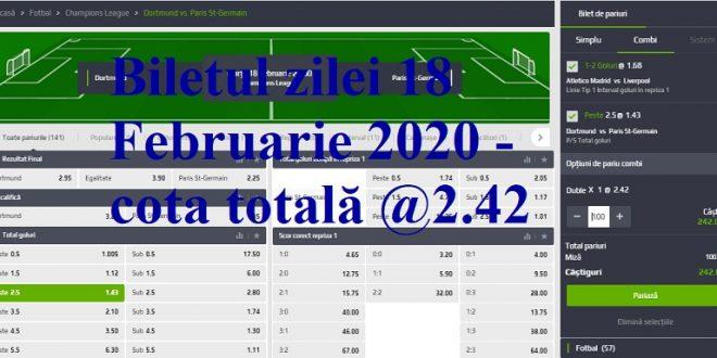 Biletul zilei 18 Februarie 2020 - cota totală @2.42