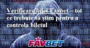 Verificare bilet Favbet – tot ce trebuie să știm pentru a controla biletul