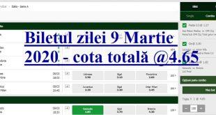 Biletul zilei 9 Martie 2020 - cota totală @4.65