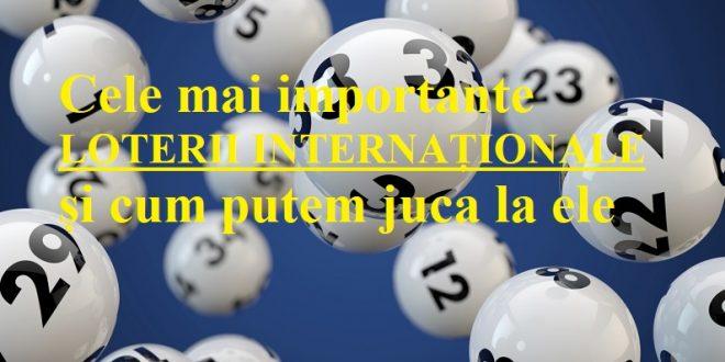 Cele mai importante loterii internaționale și cum putem juca la ele