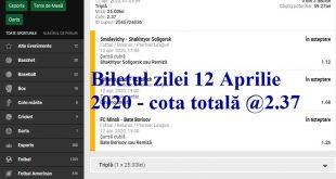 Biletul zilei 12 Aprilie 2020 - cota totală @2.37