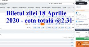 Biletul zilei 18 Aprilie 2020 - cota totală @2.31