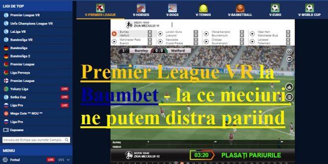 Premier League VR la Baumbet - la ce meciuri ne putem distra pariind