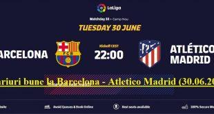 2 pariuri bune la Barcelona - Atletico Madrid (30.06.2020)