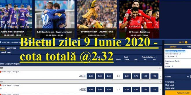 Biletul zilei 9 Iunie 2020 - cota totală @2.32
